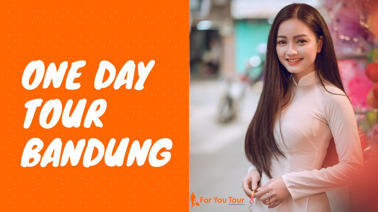 Paket Wisata Bandung – One Day Tour